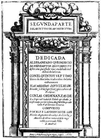 Fray Lorenzo de San Nicolás: Segunda Parte del Arte y Uso de la Arquitectura.