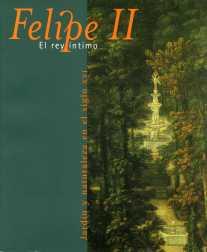 """Portada del catálogo """"Felipe II el rey íntimo""""."""